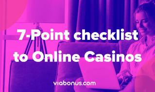 7 point checklist to Online Casinos 2021 | Viabonus.com
