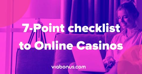 7 point checklist to Online Casinos 2021 | Viabonus.com