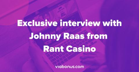 Rant Casino interview
