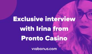 Pronto Casino interview Irina Iasnagor | Viabonus.com