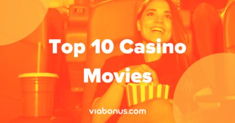 Top 10 Casino Movies   Viabonus.com
